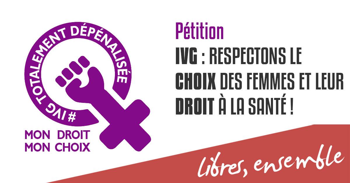 Pétition IVG: respectons le choix des femmes et leur droit à la santé!